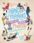 Change-makers: The pin-up book of pioneers, troublemakers and radicals Cover Image