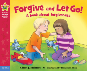 Forgive and Let Go!: A book about forgiveness (Being the Best Me® Series) Cover Image
