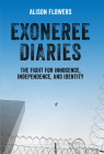 Exoneree Diaries: The Fight for Innocence, Independence, and Identity Cover Image