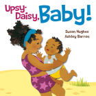 Upsy Daisy, Baby!: How Families Around the World Carry Their Little Ones Cover Image