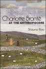 Charlotte Brontë at the Anthropocene (SUNY Series) Cover Image