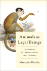 Animals as Legal Beings: Contesting Anthropocentric Legal Orders Cover Image