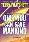 Only You Can Save Mankind (Johnny Maxwell Trilogy #1) Cover Image