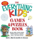 The Everything Kids' Games & Puzzles Book: Secret Codes, Twisty Mazes, Hidden Pictures, and Lots More - For Hours of Fun! Cover Image
