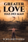 Greater Love Has No Man Cover Image
