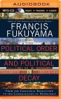Political Order and Political Decay: From the Industrial Revolution to the Globalization of Democracy Cover Image