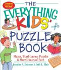 The Everything Kids' Puzzle Book: Mazes, Word Games, Puzzles & More! Hours of Fun! (Everything® Kids) Cover Image
