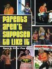 Parents Aren't Supposed to Like It Cover Image