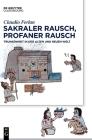 Sakraler Rausch, Profaner Rausch: Trunkenheit in Der Alten Und Neuen Welt (Transfer) Cover Image