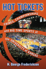 Hot Tickets: Crimes, Championships and Big Time Sports at the University of Kansas Cover Image