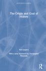 The Origin and Goal of History (Routledge Classics) Cover Image