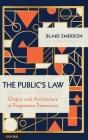 The Public's Law: Origins and Architecture of Progressive Democracy Cover Image