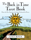 The Back in Time Tarot Book: Picture the Past, Experience the Cards, Understand the Present Cover Image
