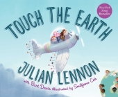 Touch the Earth (Julian Lennon White Feather Flier Adventure #1) Cover Image