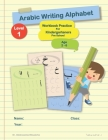 Arabic Writing Alphabet: Workbook Practice For Kindergarteners Pre School: Age 2 to 6 - LEVEL 1 Cover Image