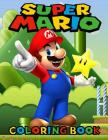 Super Mario Coloring Book: Activity Book for Kids and Any Fan of Super Mario Characters - Adventures of Super Mario Cover Image