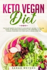 Keto Vegan Diet: The Plant Based Solution to Lose Weight - An Easy to Follow Guide to Organize Your Healthy Low Carb Meal Plan. Change Cover Image