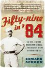 Fifty-Nine in '84: Old Hoss Radbourn, Barehanded Baseball, and the Greatest Season a Pitcher Ever Had Cover Image