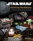Star Wars: Knitting the Galaxy: The Official Star Wars Knitting Pattern Book Cover Image