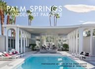 Palm Springs: A Modernist Paradise Cover Image