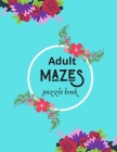 Adult Mazes Puzzle Book: Games, Puzzles, and Problem-Solving Cover Image