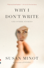 Why I Don't Write: And Other Stories (Vintage Contemporaries) Cover Image