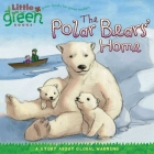 The Polar Bears' Home: A Story About Global Warming (Little Green Books) Cover Image