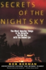 Secrets of the Night Sky: The Most Amazing Things in the Universe You Can See with the Naked Eye Cover Image
