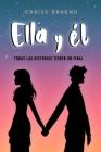 Ella Y Él: Todas las historias tienen un final Cover Image