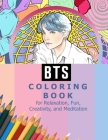 BTS Coloring Book for Relaxation, Fun, Creativity, and Meditation: Beautiful Stress Relieving Coloring Pages for ARMY and Kpop fans I Purple U 8.5 in Cover Image