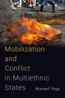 Mobilization and Conflict in Multiethnic States Cover Image