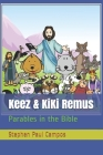 Keez & KiKi Remus: Parables in the Bible Cover Image