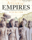 Atlas of Empires: The World's Great Powers from Ancient Times to Today Cover Image