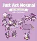 Just Act Normal: A Pie Comics Collection Cover Image