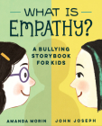 What Is Empathy?: A Bullying Storybook for Kids Cover Image