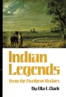Indian Legends from the Northern Rockies, Volume 82 (Civilization of the American Indian #82) Cover Image