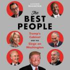 The Best People: Trump's Cabinet and the Siege on Washington Cover Image