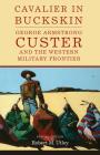 Cavalier in Buckskin, Volume 1 (Oklahoma Western Biographies #1) Cover Image