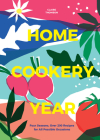 Home Cookery Year: Four Seasons, Over 200 Recipes for All Possible Occasions Cover Image