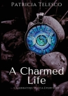 A Charmed Life: Celebrating Wicca Every Day Cover Image
