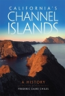 California's Channel Islands: A History Cover Image