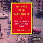 We Have Been Harmonized: Life in China's Surveillance State Cover Image