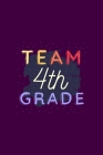 Team 4th Grade: Teacher Student First Day of School 100 day of School Journal 6 x 9(15.24 x 22.86 cm), 120 Pages (School Themed Book) Cover Image