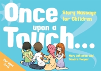 Once Upon a Touch...: Story Massage for Children Cover Image
