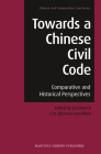 Towards a Chinese Civil Code: Comparative and Historical Perspectives (Chinese and Comparative Law #1) Cover Image