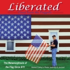 Liberated Freed from the Flagpole: The Metamorphosis of the Flag Since 9/11 Cover Image