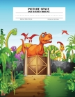 Picture Space And Dashed Midline: Dotted Midline and Picture Space - Grades K-2 School Exercise Book - 100 Story Pages - Dinosaur Cover Image