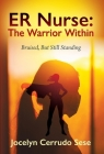 ER Nurse: The Warrior Within: Bruised, But Still Standing Cover Image