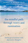 The Mindful Path Through Worry and Rumination: Letting Go of Anxious and Depressive Thoughts Cover Image