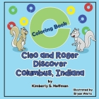 Cleo and Roger Discover Columbus, Indiana: Coloring Book Cover Image